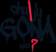 Chu Ju Gona Łocz - Graffiti