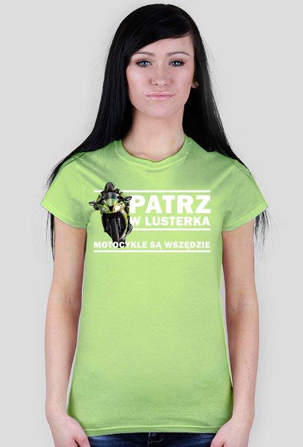 Patrz w lusterka motocykle są wszędzie - koszulka damska