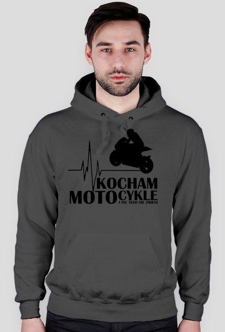 Kocham motocykle i nic tego nie zmieni bluza