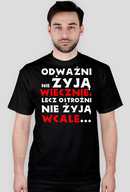 Odważni nie żyją wiecznie, lecz ostrożni nie żyją wcale M - koszulka