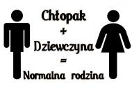 Chłopak + dziewczyna = normalna rodzina