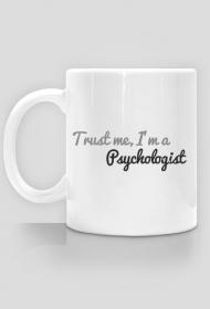 Trust me, I'm a psychologist - kubek