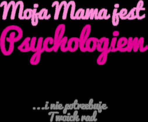 Moja mama jest psychologiem - różowa