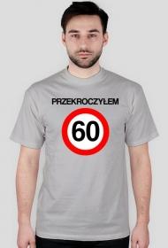 Prezent na 60 urodziny - przekroczyłem 60-tkę koszulka