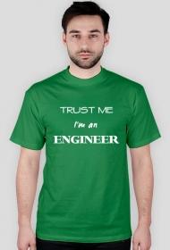 Koszulka Trust me I'm an engineer