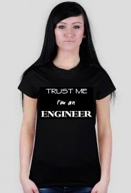 Trust me I'm an engineer - koszulka damska