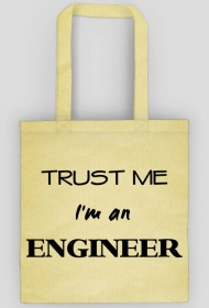 Trust me I'm an engineer torba