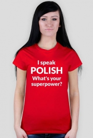 I speak Polish. What's your superpower? koszulka damska