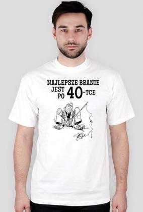 Koszulka na 40 urodziny - Najlepsze branie jest po 40