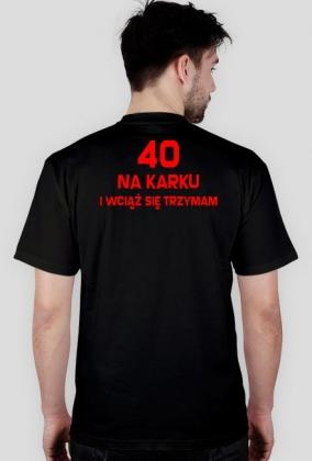Koszulka 40 na karku - prezent na urodziny