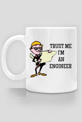 Prezent dla inżyniera - kubek Trust me I'm an engineer