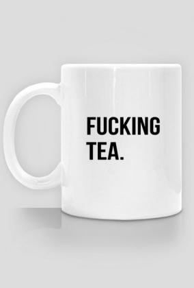 """Kubek """"Fucking tea"""""""