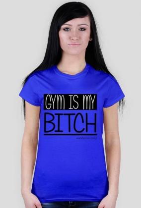 Gym is my BITCH