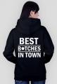 "Bluza ""Best bitches in town"""