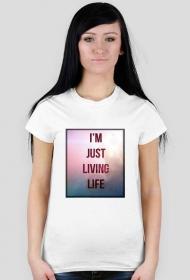 """Koszulka damska KRSN """"I'm Just Living Life"""""""