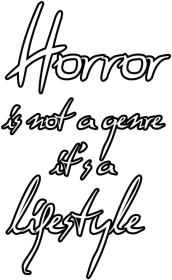 Horror is a lifestyle (dark version)