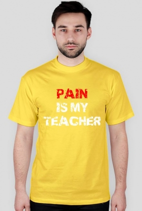 PAIN IS MY TEACHER biała