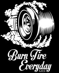 Burn Tire Everyday