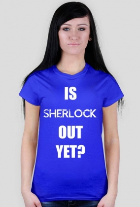 Is Sherlock out yet? - CIEMNE