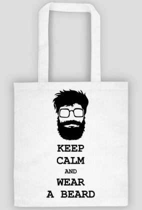 Keep calm and wear a beard