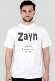 Zayn I love, support, miss you męska