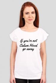 If you're not Calum Hood go away