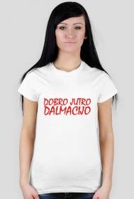 Damska Koszulka Dobro Jutro Dalmacijo