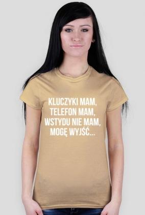 Koszulka Neurotyk - Kluczyki mam, telefon mam, wstydu nie mam, mogę wyjść... (różne kolory)