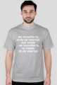 Koszulka Neurotyk - Nie wszystko to, co da się zmierzyć jest ważne, i nie wszystko to, co ważne da się zmierzyć (różne kolory)
