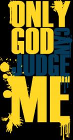 Only god can judge me (v2)
