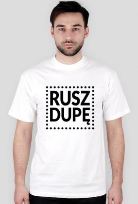 Motywująca koszulka. Rusz dupę! (biała)
