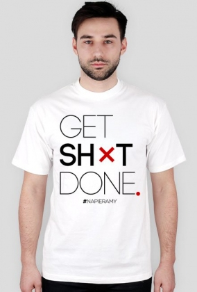 "Motywujaca koszulka - meska, biala ""Get Shit Done"""