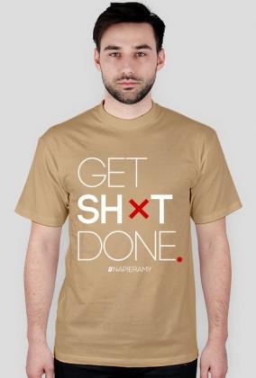"Motywujaca koszulka - meska ""Get Shit Done"""