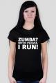 Koszulka dla biegaczki. Zumba? Bitch please. I Run!