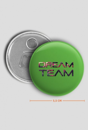 DREAM TEAM przypinka