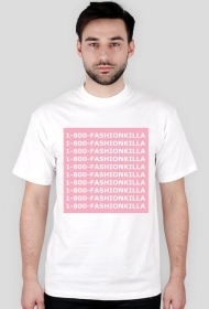 1-800-FASHIONKILLA white t-shirt