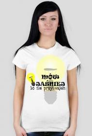 Koszulka z nadrukiem mów jaśniej bo nie przyswajam