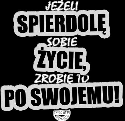 Po swojemu (by Szymy.pl) - męska