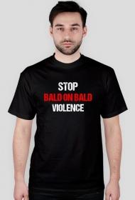 Stop Bald on Bald Violence - Męski T-shirt