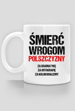 Śmierć Wrogom Polszczyzny - Kubek