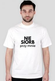 Koszulka Nie siorb przy mnie