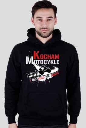 Kocham motocykle i nic tego nie zmieni M - bluza