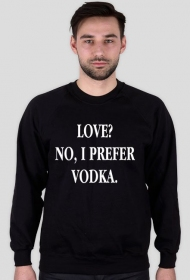 Bluza LOVE? NO, I PREFER VODKA czarna
