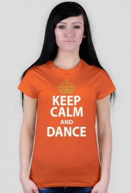 Keep Calm And Dance Pomarańczowa
