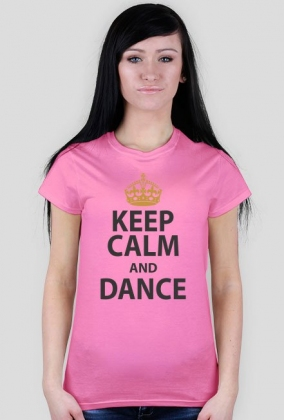 Keep Calm And Dance Różowa