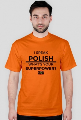 I SPEAK POLISH, WHAT'S YOUR SUPERPOWER? - męska
