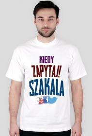"Koszulka ""Kiedy zapytaj Szakala"""