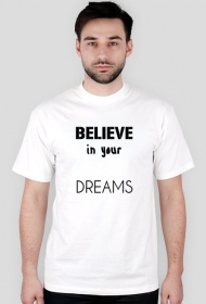 believe in your dreams biała