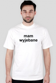 t-shirt biały mam wyjebane