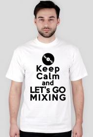 Keep calm ane let's go mixing [wszystkie kolory]